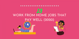 13 Work From Home Jobs That Pay Well